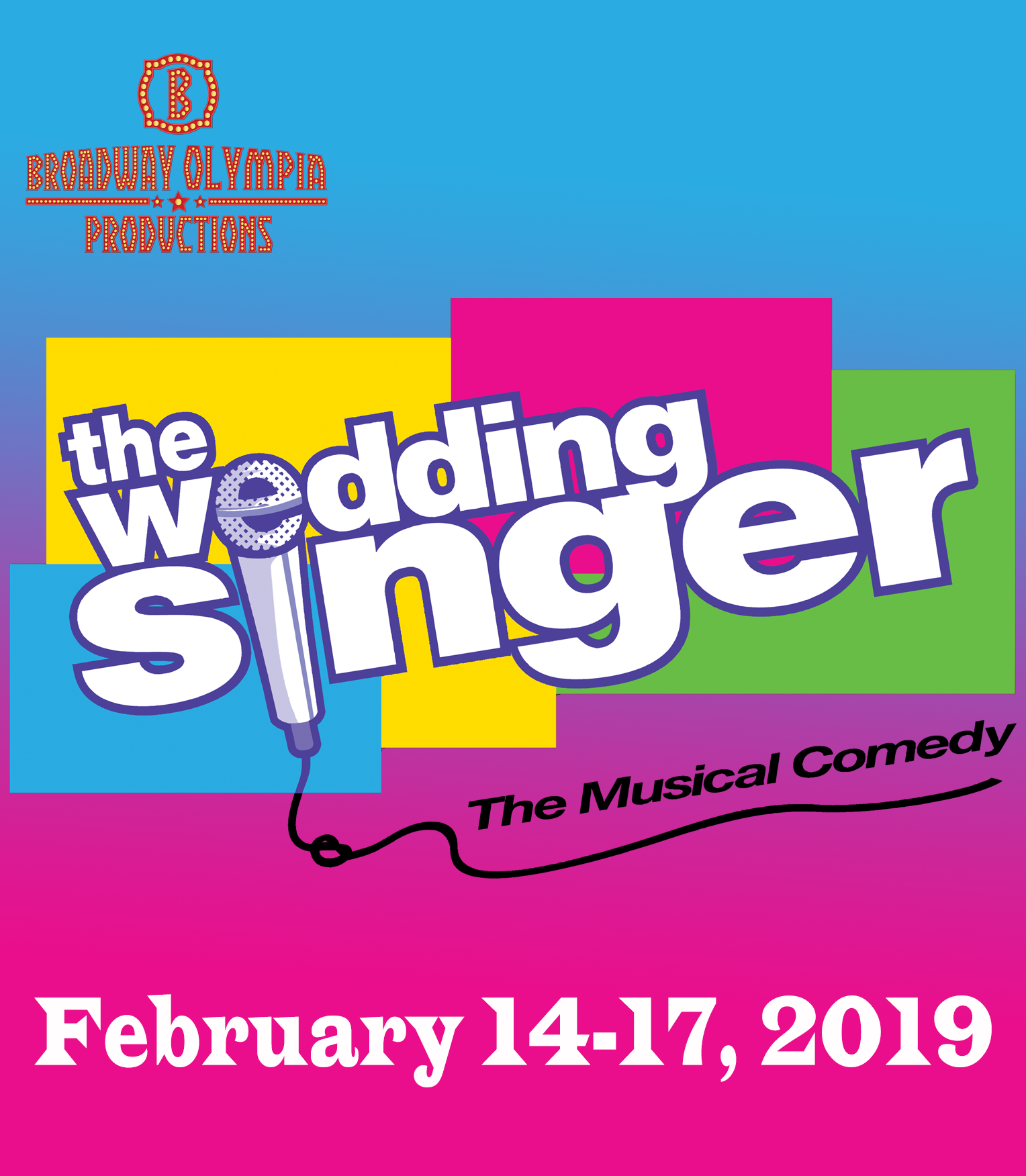 BROADWAY OLYMPIA PRESENTS THE WEDDING SINGER THE MUSICAL